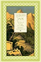 Liquid Jade: The Story of Tea from East to West