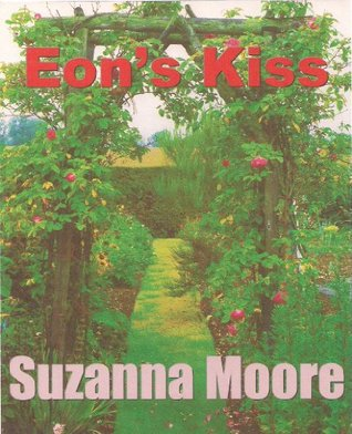 Eons Kiss (The Eon Trilogy Book 1) Suzanna Moore