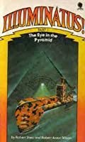 The Eye in the Pyramid (Illuminatus 1)