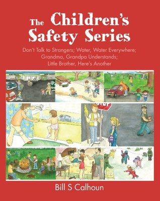 The Childrens Safety Series Mr Bill S Calhoun