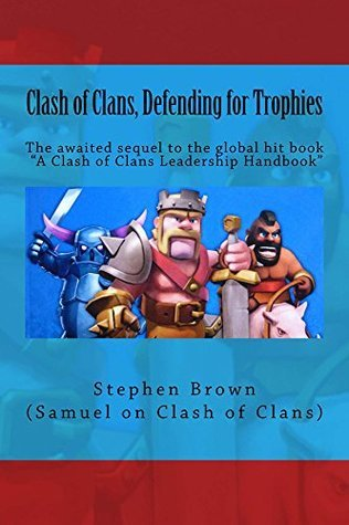 Clash of Clans, Defending for Trophies  by  Stephen Brown