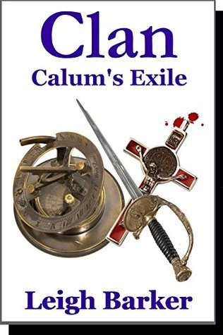 Calums Exile: Clan Season 2 - Episode 1  by  Leigh Barker