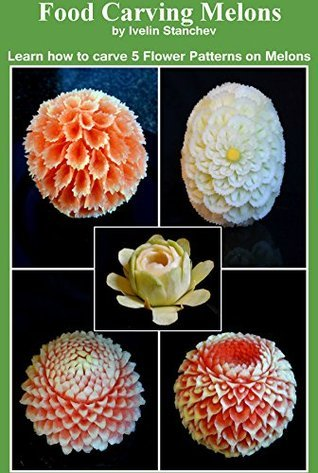 Food Carving Melons: Learn how to carve 5 flower patterns on melons  by  Ivelin Stanchev