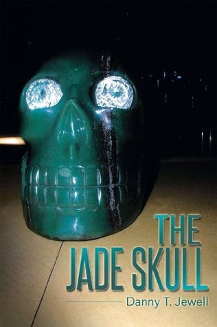 THE JADE SKULL  by  Danny T. Jewell