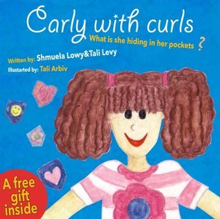 Carly with curls-What is she hiding in her pockets?: Fun and humorous book for children  by  Tali Arbiv