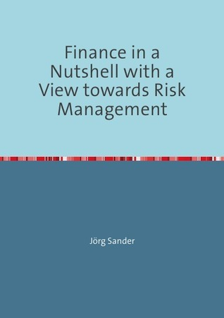 Finance in a Nutshell with a view towards Risk Management: Its not the Securities, stupid! Jörg Sander