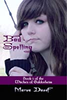 Bad Spelling (Book 1 of the Witches of Galdorheim Series)