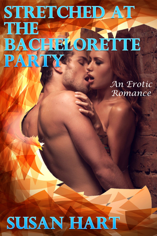 Stretched At The Bachelorette Party  by  Susan Hart