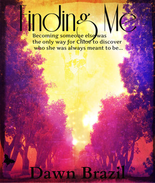 Finding Me (book 1 in the Finding Me series) Dawn Brazil