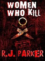 Women Who Kill (Serial Killers Series)