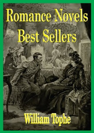 Romance Novels Best Sellers  by  William Tophe