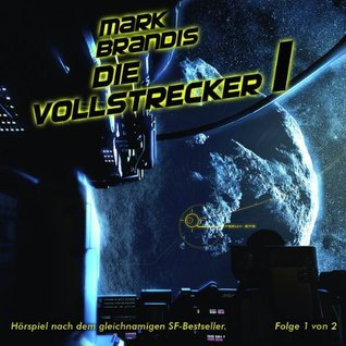 Die Vollstrecker 1 (Mark Brandis, #11)  by  Mark Brandis