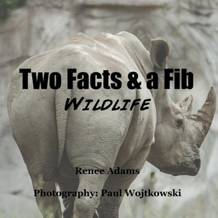 TWO FACTS and a FIB WILDLIFE (TWO FACTS & A FIB Book 1)  by  Renee Adams