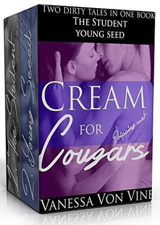 Cream for Dripping Wet Cougars  by  Vanessa Von Vine