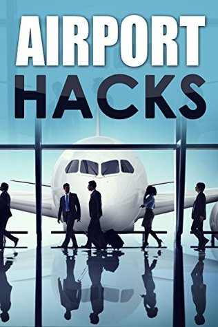 Airport Hacks: How to travel like a pro  by  Josh Mattiola