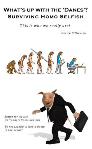 Whats Up with the Danes- Surviving Homo Selfish  by  Ove Fn Dittlevson