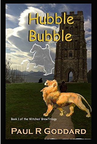 Hubble Bubble (The Witches Brew Trilogy Book 1) Paul R Goddard