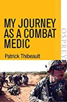 My Journey as a Combat Medic: From Desert Storm to Operation Enduring Freedom (Digital General)