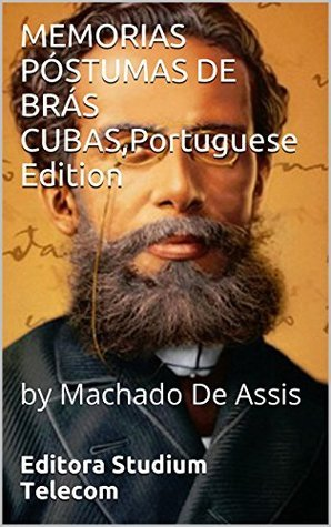 MEMORIAS PÓSTUMAS DE BRÁS CUBAS,Portuguese Edition:  by  Machado De Assis by Machado de Assis