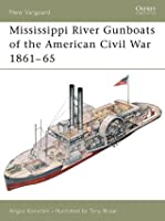 Mississippi River Gunboats of the American Civil War 1861-65 (New Vanguard)