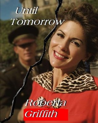 Until Tomorrow  by  Roberta Griffith