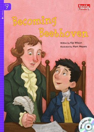 Becoming Beethoven (Rainbow Readers Book 350)  by  Kip Wilson
