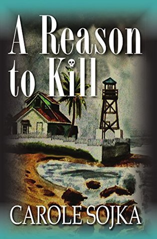 A Reason to Kill  by  Carole Sojka