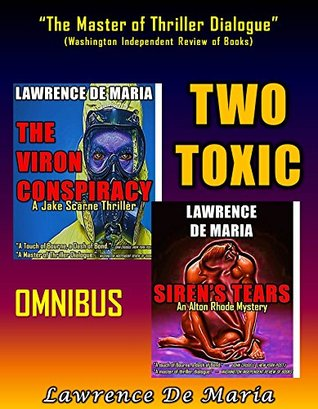 TWO TOXIC: A Poisonous Pair of Novels Lawrence De Maria