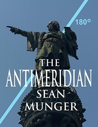 The Antimeridian  by  Sean Munger