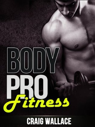 Body Pro Fitness  by  Craig Wallace