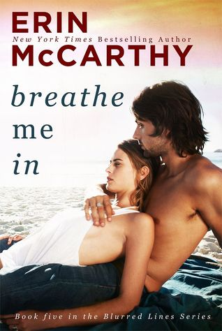 Breathe Me In (Blurred Lines, #5)  by  Erin McCarthy