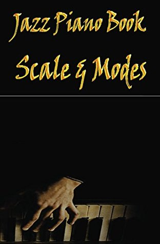 Jazz Piano Book : Scales & Modes (Piano Sheet Music Books 1) GP Studio