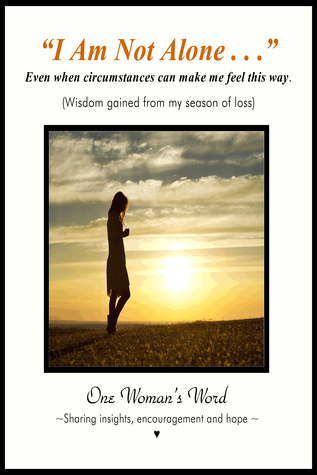I Am Not Alone... One Womans Word Publications