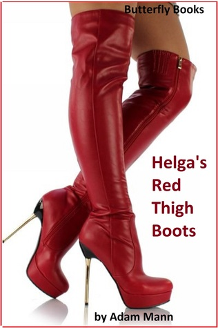 Helgas Red Thigh Boots  by  Adam Mann