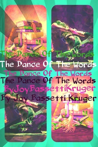 The Dance Of The Words Joy Bassetti-Kruger