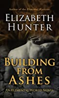 Building From Ashes: Elemental World Book One