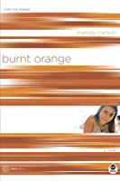 Burnt Orange: Color Me Wasted (TrueColors Book 5)