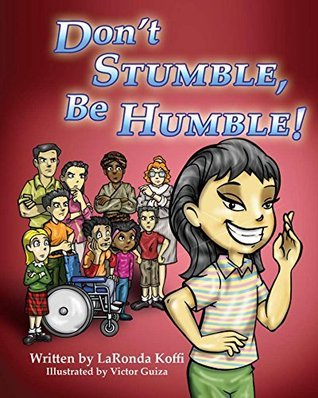 Dont Stumble, Be Humble! LaRonda Koffi