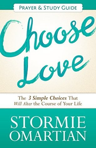 Choose Love Prayer and Study Guide  by  Stormie Omartian