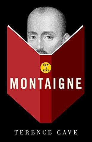 How To Read Montaigne  by  Terence Cave