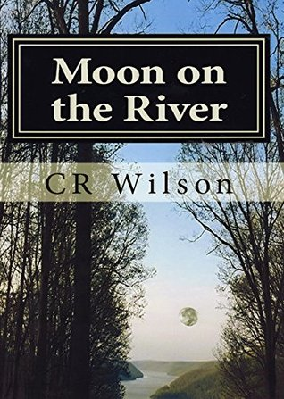 Moon on the River  by  CR Wilson