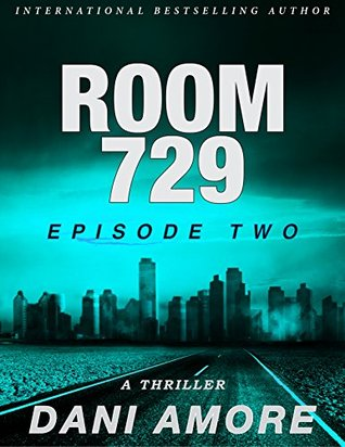 Room 729 (Episode Two): A Kindle Unlimited Serial Thriller Dani Amore
