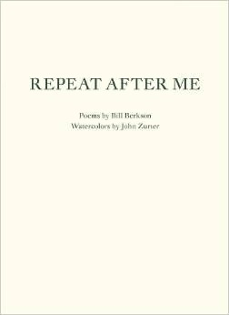 Repeat After Me  by  Bill Berkson