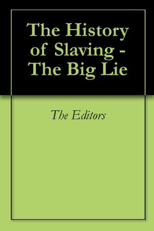 The History of Slaving - The Big Lie  by  Various