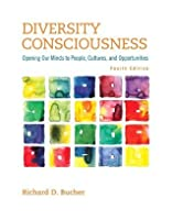 Diversity Consciousness: Opening our Minds to People, Cultures, and Opportunities, 4/e (Student Success 2015 Copyright Series)