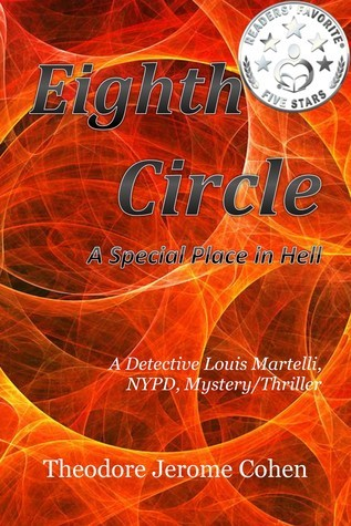 Eighth Circle: A Special Place in Hell (Martelli NYPD, #5) Theodore Jerome Cohen