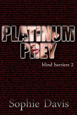 Platinum Prey (Blind Barriers Trilogy #2) Sophie  Davis