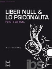 Liber Null-Lo psiconauta  by  Peter J. Carroll