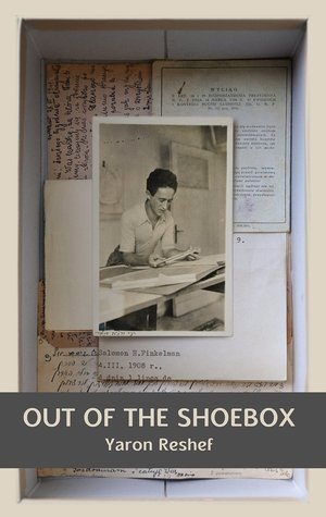 Out of the Shoebox: An Autobiographic Mystery  by  Yaron Reshef