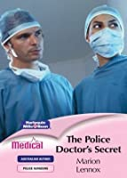 The Police Doctor's Secret (Police Surgeons Book 3)